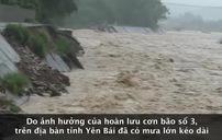 Yên Bái: 24 người chết và mất tích do mưa lũ