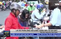 Tài xế phản ứng với chiết khấu 20% từ Go-Viet