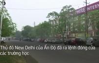 Thủ đô Ấn Độ tiếp tục chìm trong khói mù ô nhiễm