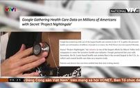 """Các """"ông lớn"""" công nghệ đang săn đuổi dữ liệu y tế"""
