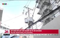 Ám ảnh vụ đứt dây điện gây chết người tại TP.HCM