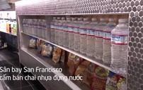 Cấm bán chai nhựa tại sân bay San Francisco