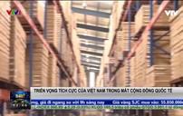 Triển vọng tích cực của Việt Nam trong mắt cộng đồng quốc tế