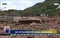 Kinh hoàng 4 vụ sạt lở núi liên tiếp ở Quảng Nam