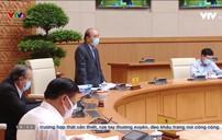Thủ tướng: Kế hoạch hậu COVID-19 cần những giải pháp căn cơ hơn