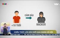 Chiêu thức mới lừa đảo chiếm đoạt tiền qua mạng xã hội