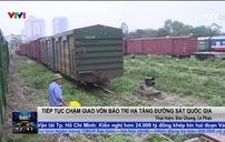 Hơn 11.000 lao động ngành đường sắt có nguy cơ phải bỏ việc vì bị nợ lương