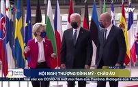 Hội nghị Thượng đỉnh Mỹ - châu Âu tìm kiếm khởi đầu mới tích cực