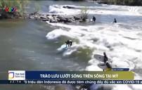 Nhiều người Mỹ thích lướt sóng trên sông