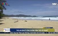 Thái Lan xem xét dừng chương trình Hộp cát Phuket