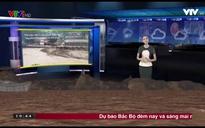Bản tin thời tiết 19h45 - 20/8/2017