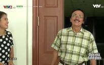 Ngôi nhà hạnh phúc: Món quà của ông ngoại