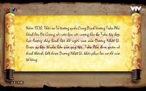 Khát vọng non sông: Cung Định Vương Trần Phủ diệt trừ Dương Nhật Lễ
