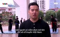 Expat Living: Gus Roe và tình yêu với võ Việt