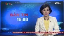Bản tin 16h VTV8 - 20/5/2018