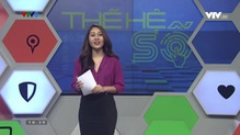 Bản tin thế hệ số - 13/7/2018