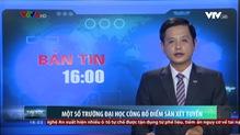 Bản tin 16h VTV8 - 16/7/2018