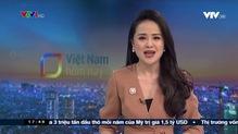 Việt Nam hôm nay - 19/02/2019