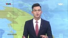 Bản tin tiếng Việt 12h VTV4 - 26/6/2019