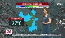 Bản tin thời tiết 18h45 - 29/7/2021