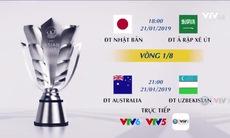Asian Cup 2019: Lịch thi đấu ngày 21/1 và 22/1