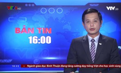 Bản tin 16h VTV8 - 09/12/2018