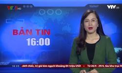 Bản tin 16h VTV8 - 24/4/2018