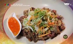 Góc bếp quê nhà: Salad bò nướng cải bẹ xanh