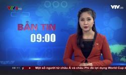 Bản tin 9h VTV8 - 23/6/2018