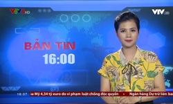 Bản tin 16h VTV8 - 19/7/2018