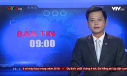 Bản tin 9h VTV8 - 19/8/2018