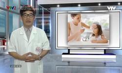 Vui khỏe 24/7: Xử lý tình huống khi trẻ bị sốt cao, co giật