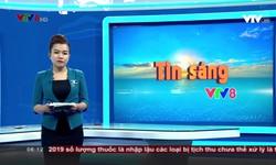 Tin sáng VTV8 - 19/11/2019