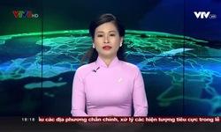 Bản tin 18h VTV8 - 21/02/2019