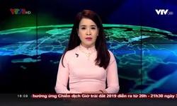 Bản tin 18h VTV8 - 17/3/2019
