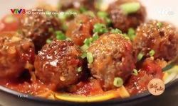 Bếp nhà: Thịt viên hạt chia xốt cà chua