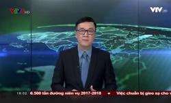 Bản tin 18h VTV8 - 18/12/2017