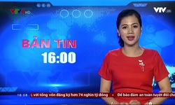 Bản tin 16h VTV8 - 20/10/2017