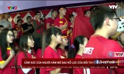 Những cảm xúc nghẹn ngào của NHM sau kỳ tích của U23 Việt Nam