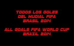 Tổng hợp tất cả bàn thắng tại World Cup 2014