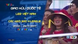 U22 Việt Nam - Tuyển các Ngôi sao K.League: Trực tiếp trên VTV6 & VTV6HD