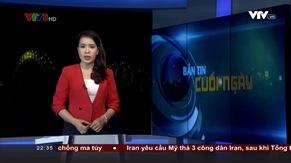 Bản tin 22h30 VTV8 - 24/7/2017