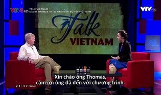 Talk Vietnam: David Thomas và 30 năm gắn bó với Việt Nam