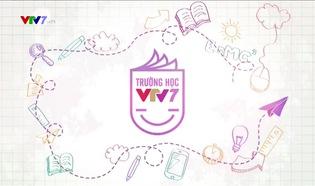 Trường học VTV7 (Tiểu học) - 17/8/2018