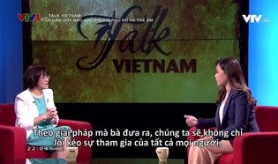 Talk Vietnam: Chấm dứt bạo lực đối với phụ nữ và trẻ em