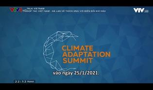 Talk Vietnam: Hợp tác Việt Nam - Hà Lan về thích ứng với biến đổi khí hậu