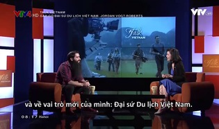 Talk Vietnam: Gặp gỡ đại sứ du lịch Việt Nam, Jordan Vogt - Roberts