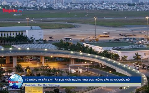 Từ tháng 10, sân bay Tân Sơn Nhất ngưng phát loa thông báo ở ga Quốc nội
