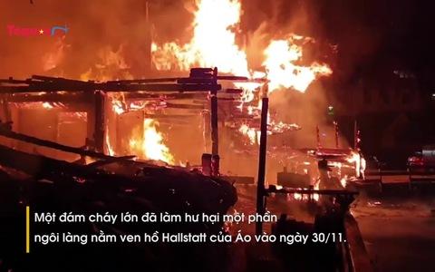 Hỏa hoạn thiêu rụi ngôi làng cổ đẹp nhất thế giới