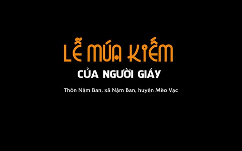 Lễ múa Kiếm dân tộc Giáy xã Nậm Ban, huyện Mèo Vạc, tỉnh Hà Giang